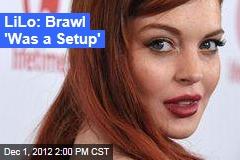 LiLo: Brawl 'Was a Setup'