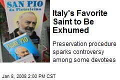 Italy's Favorite Saint to Be Exhumed