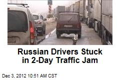 Russian Drivers Stuck in 2-Day Traffic Jam