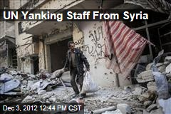 UN Yanking Staff From Syria