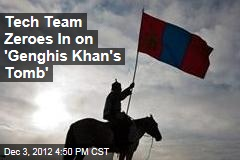 Tech Team Zeroes In on 'Genghis Khan's Tomb'