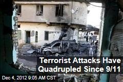 Terrorist Attacks Have Quadrupled Since 9/11