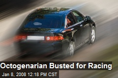Octogenarian Busted for Racing