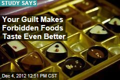 Your Guilt Makes Forbidden Foods Taste Even Better