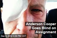 Anderson Cooper Goes Blind on Assignment