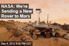 NASA: We're Sending a New Rover to Mars