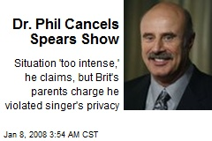 Dr. Phil Cancels Spears Show
