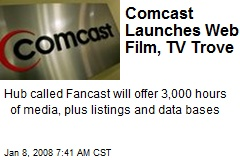 Comcast Launches Web Film, TV Trove