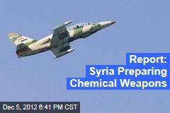 Report: Syria Preparing Chemical Weapons