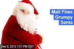 Mall Fires Grumpy Santa