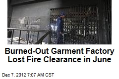 Burned-Out Garment Factory Lost Fire Clearance in June