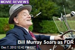 Bill Murray Soars as FDR