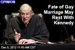 Fate of Gay Marriage May Rest With Kennedy