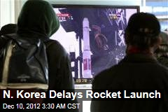 N. Korea Delays Rocket Launch