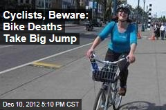 Cyclists, Beware: Bike Deaths Take Big Jump