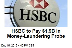 HSBC to Pay $1.9B in Money-Laundering Probe