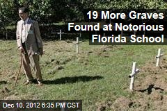 19 More Graves Found at Notorious Florida School
