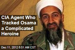 CIA Agent Who Tracked Osama a Complicated Heroine