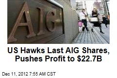 US Hawks Last AIG Shares, Pushes Profit to $22.7B