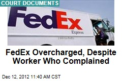 FedEx Overcharged, Despite Worker Who Complained