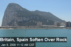 Britain, Spain Soften Over Rock
