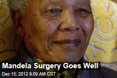 Mandela Surgery Goes Well