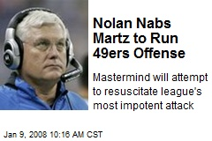 Nolan Nabs Martz to Run 49ers Offense