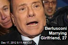 Berlusconi Marrying Girlfriend, 27