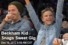 Beckham Kid Snags Sweet Gig