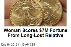 Woman Scores $7M Fortune From Long-Lost Relative