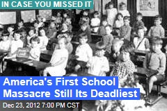 America's First School Massacre Still Its Deadliest