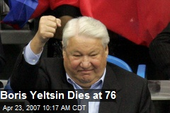 Boris Yeltsin Dies at 76