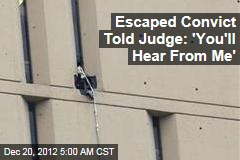 Escaped Convict Told Judge: 'You'll Hear from Me'