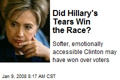 Did Hillary's Tears Win the Race?