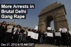 More Arrests in Brutal Delhi Gang Rape