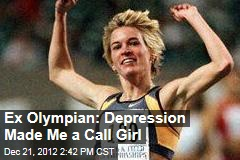 Ex Olympian: Depression Made Me a Call Girl