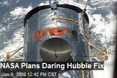 NASA Plans Daring Hubble Fix