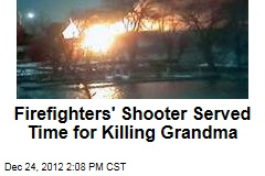 Firefighters' Shooter Served Time for Killing Grandma