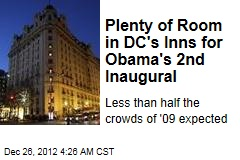 DC Not Fully Booked for 2nd Obama Inauguration