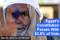 Egypt's Constitution Passes With 63.8% of Vote
