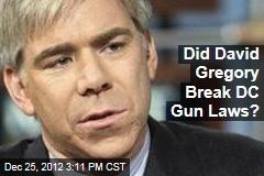 Did David Gregory Break DC Gun Laws?