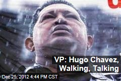 VP: Hugo Chavez, Walking, Talking