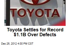 Toyota Settles for Record $1.1B Over Defects