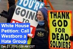 White House Petition: Call Westboro a Hate Group