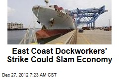 East Coast Dockworkers' Strike Could Slam US Economy