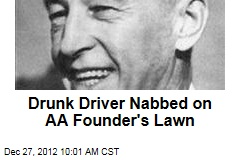 Drunk Driver Nabbed on AA Founder's Lawn