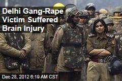 Delhi Gang-Rape Victim Suffered Brain Injury