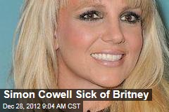 Simon Cowell Sick of Britney