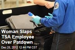 Woman Slaps TSA Employee Over Patdown