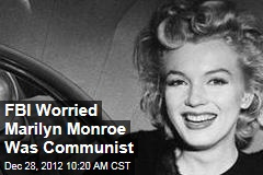 FBI Worried Marilyn Monroe Was Communist